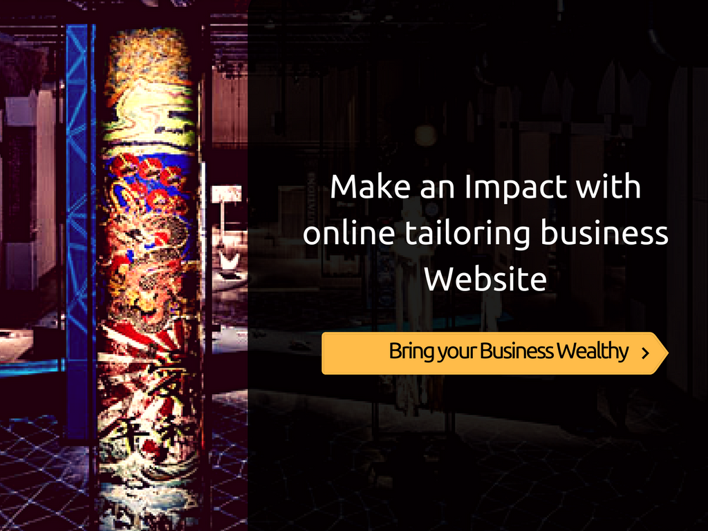 Create the best impact to online tailoring business!