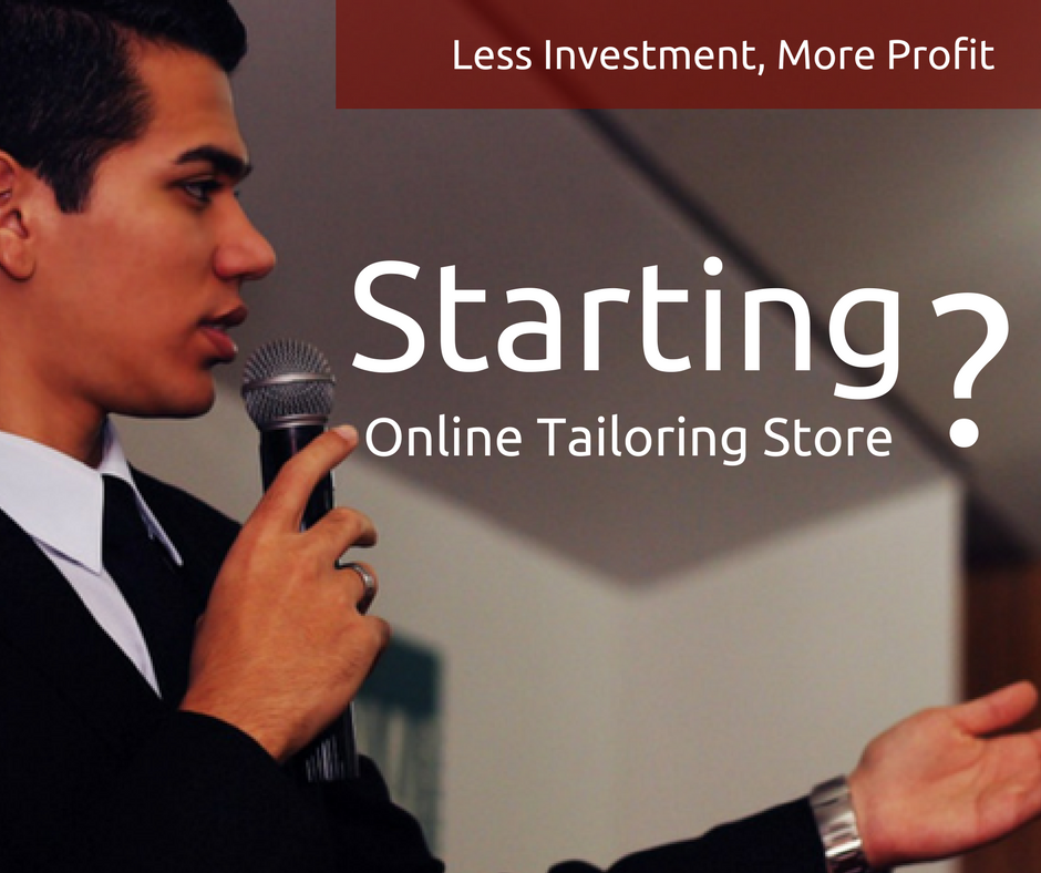 Want to start tailoring store? Reasons to consider to be smart !
