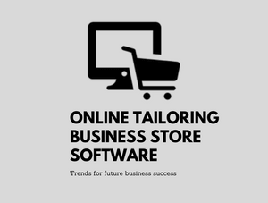 New e-commerce trends to improve your online tailoring business store