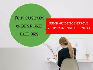 Easy and quick guide to develop your online tailoring business!