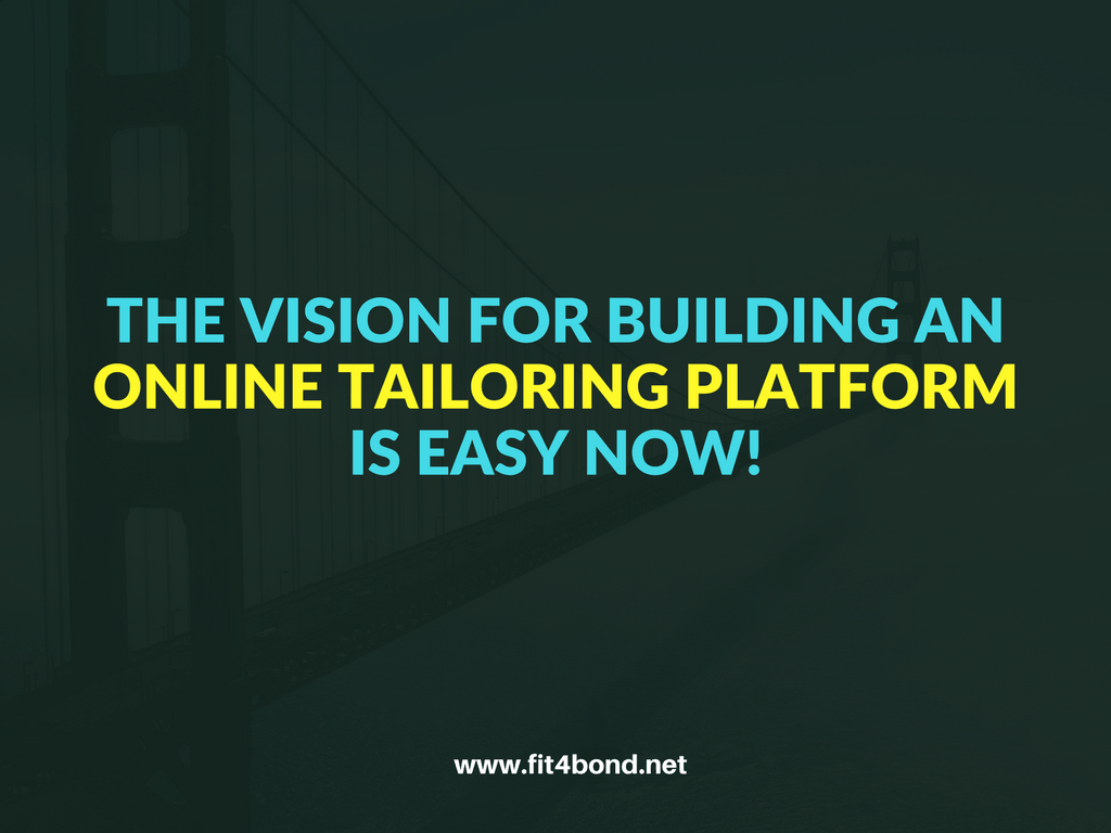 Online tailoring business platform takes a shape with fit4bond
